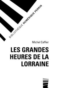 Les Grandes Heures de la Lorraine