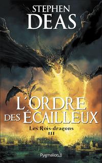 Les Rois-dragons (Tome 3) - L'Ordre des Écailleux