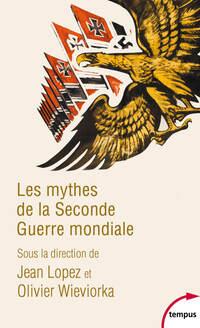 Les mythes de la Seconde Guerre mondiale - Tome 1