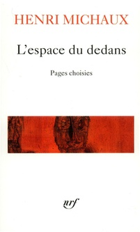 L'espace du dedans (1927-1959). Pages choisies