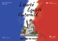 Liberté,égalité,fraternité, dès l'âge de raison