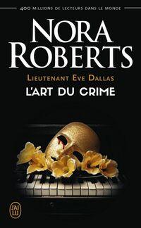 Lieutenant Eve Dallas (Tome 25) - L'art du crime
