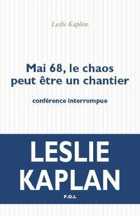 Mai 68, le chaos peut être un chantier. Conférence interrompue