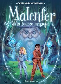 Malenfer - Terres de magie (Tome 2) - La source magique