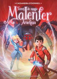 Malenfer - Terres de magie (Tome 6) - Arachnia