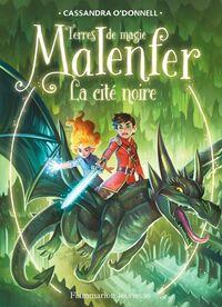 Malenfer - Terres de magie (Tome 7) - La cité noire