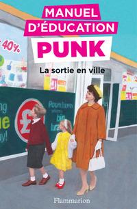 Manuel d'éducation punk (Tome 2) - La sortie en ville