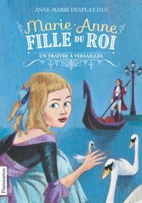 Marie-Anne, fille du roi (Tome 2) - Un traître à Versailles
