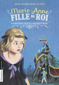 Marie-Anne, fille du roi (Tome 5) - La malédiction du diamant bleu