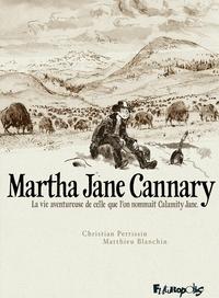 Martha Jane Cannary - L'Intégrale (Tomes 1 à 3)