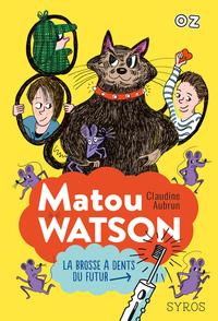 Matou Watson - Tome 1 : La brosse à dents du futur - collection OZ