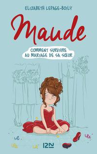 Maude tome 2 : Comment survivre au mariage de sa soeur