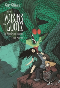 Mes voisins les Goolz - tome 2 Le Monstre du Marais des Mauves