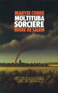Moi, Tituba sorcière... Noire de Salem