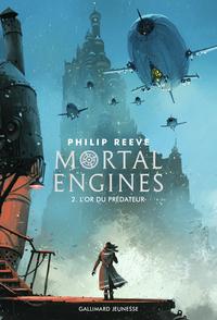 Mortal Engines (Tome 2) - L'or du prédateur