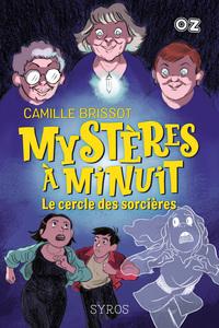 Mystères à Minuit - Tome 2 : Le cercle des sorcières - Collection OZ