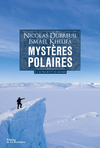 Mystères polaires . À l'autre bout du monde