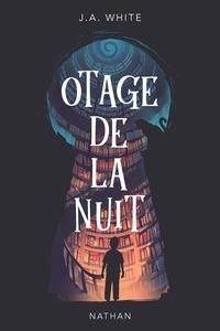 Otage de la nuit - Le roman du film Netflix : les pages de l'angoisse - Dès 11 ans