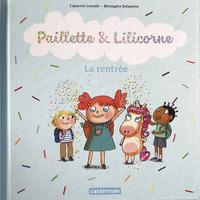 Paillette et Lilicorne (Tome 1)  - La rentrée