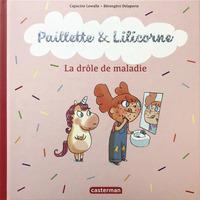 Paillette et Lilicorne (Tome 4)  - La drôle de maladie