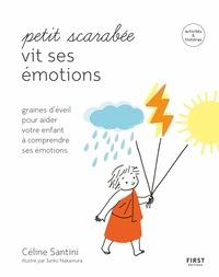 Petit scarabée vit ses émotions - méditer avec son enfant et lui apprendre à gérer ses émotions-- activités & histoires pour les enfants de 5 à 12 ans