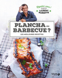 Plancha ou barbecue ? - Régalez-vous - Laurent Mariotte