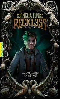 Reckless (Tome 1) - Le sortilège de pierre