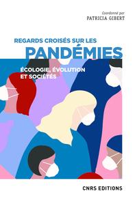 Regards croisés sur les pandémies - Écologie, évolution et sociétés