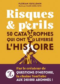 Risques et Périls - 50 catastrophes qui ont bouleversé l'Histoire