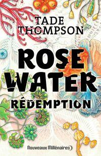 Rosewater (Tome 3) - Rédemption