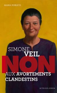 """Simone Veil : """"Non aux avortements clandestins !"""""""