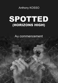 Spotted - (HORIZONS HIGH) - Au commencement