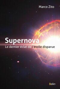 Supernova, le dernier éclat de l'étoile disparue