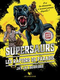 Supersaurs, Livre I : Les Raptors de Paradis