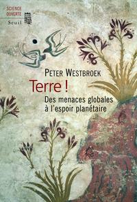 Terre !. Des menaces globales à l'espoir planétaire