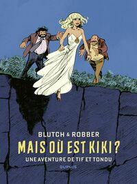 Tif et Tondu de Blutch et Robber - Mais où est Kiki ?
