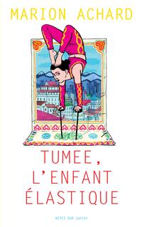 Tumee, l'enfant Elastique