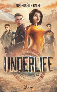 Underlife - Lecture roman ado science-fiction dystopie - Dès 13 ans