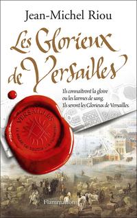 Versailles, le palais de toutes les promesses (Tome 3) - Les Glorieux de Versailles