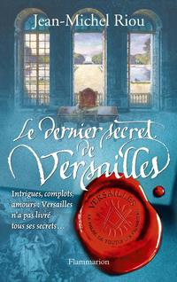 Versailles, le palais de toutes les promesses (Tome 4) - Le Dernier Secret de Versailles